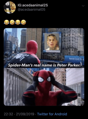 Android, Spider, and Twitter: IG:acedaanimal25  @acedaanimal05  St. Pl  VMWBBI  LONDON ATTACK EVELATIONS  MADISON SOUARE GA  Spider-Man's real name is Peter Parker.  22:32 21/09/2019 Twitter for Android He has crossed the line now!!