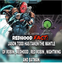 Batman, Memes, and Superman: IG DC NATION  REDHOOD FAS  JASON TODD HAS TAKEN THE MANTLE  OF ROBIN REDHOOD,RED ROBIN, NIGHTWING  AND BATMAN dc dccomics dceu dcu dcrebirth dcnation dcextendeduniverse batman superman manofsteel thedarkknight wonderwoman justiceleague cyborg aquaman martianmanhunter greenlantern theflash greenarrow suicidesquad thejoker harleyquinn comics injusticegodsamongus