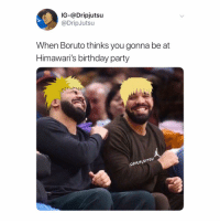😂😂 follow @dripjutsu for the best naruto-anime memes! 🔥: IG-@Dripjutsu  @DripJutsu  When Boruto thinks you gonna be at  Himawari's birthday party  ursu  pRirJ 😂😂 follow @dripjutsu for the best naruto-anime memes! 🔥