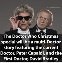 Christmas, Doctor, and Memes: IG drwhofactsdally  The Doctor Who Christmas  special will be a multi-Doctor  story featuring the current  Doctor, Peter Capaldi, and the  First Doctor, David Bradley I'm so happy about this! What are your predictions for the Christmas Episode? doctorwho drwho dw tardis 12thdoctor twelfthdoctor petercapaldi 1stdoctor firstdoctor davidbradley williamhartnell christmas sonicscrewdriver regeneration psychicpaper