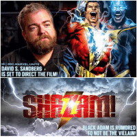 🚨 SHAZAM WILL BE THE NEXT DCFILM COMING EARLY 2019 ! 🚨 The Upcoming Movie will be directed by DavidFSandberg and there's a rumor that BlackAdam played by DwayneJohnson ( TheRock) might not be the Main Villain of the film ! 😱 Please don't let this be true…Because Shazam's greatest and most known enemy is Black Adam. But I guess they could use DoctorSivana as the villain ! Comment Below your Thoughts ! SDCC2017 DCEU DCExtendedUniverse 💥 DCFilms ⚡️⚡️ SanDiegoComicCon SDCC ComicCon: IG eDC.MARVEL.UNITE  DAVID S. SANDBERG  IS SET TO DIRECT THE FILM!  LACK ADAM IS RUMORED  TO NOT BE THE VILLAIN! 🚨 SHAZAM WILL BE THE NEXT DCFILM COMING EARLY 2019 ! 🚨 The Upcoming Movie will be directed by DavidFSandberg and there's a rumor that BlackAdam played by DwayneJohnson ( TheRock) might not be the Main Villain of the film ! 😱 Please don't let this be true…Because Shazam's greatest and most known enemy is Black Adam. But I guess they could use DoctorSivana as the villain ! Comment Below your Thoughts ! SDCC2017 DCEU DCExtendedUniverse 💥 DCFilms ⚡️⚡️ SanDiegoComicCon SDCC ComicCon