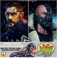 Bane, Destiny, and Memes: IG I  BOC MARIVEL NITE  TOM HARDY PLAYED BANE  HE WILL NOW BE PLAYING VENOM  BANE USES THE DRUG VENOM  TO BECOME SUPER STRONG.  WE ARE...  MAME MIND = BLOWN. 🕷💪🏼 COINCIDENCE…I THINK THE FUCK NOT ! 😂 TomHardy was Born to play Bane and Venom…it was his Destiny. 🙌🏽 Legend 💥