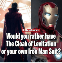 Which would you choose? 🤔: IG: Marvel True Facts  Would you rather have  The Cloak of Levitation  or your own Iron Man Suit? Which would you choose? 🤔