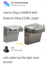 Blackpeopletwitter, Meme, and School: IG: @mememang  @meme_mang  Like for Elkay LMABF8 (left)  Share for Elkay EZS8L (right)  CJ  @_Cjboogie_  Left colder but the right more  smooth <p>Swear These is at Every Public School (via /r/BlackPeopleTwitter)</p>
