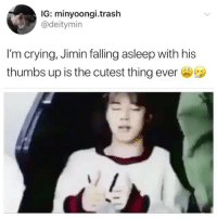 IG: minyoongi.trash  @deitymin  I'm crying, Jimin falling asleep with his  thumbs up is the cutest thing ever I wish I could sleep more - - - - bangtansonyeondan bangtanboys bts kpop yoongi suga jungkook namjoon jhope hoseok taehyung v jin f4f jimin btsmemes twice kpopmemes memes seventeen exo blackpink got7 army wannaone love LOVEYOURSELF stream l4l