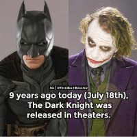 Memes, Book, and Movie: IG OTHEBATBRAND  9 years ago today (July 18th),  The Dark Knight was  released in theaters. Is the Dark Knight your favorite comic book movie? Comment below and let me know.