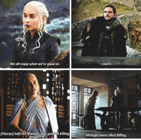 Memes, Good, and Never: IGgaemofthrone  We all enjoy what we're good at.  I don't.  IViserys] told me Rhaegar was good at killing  people  Rhaegar never liked killing Like father like son 🔥 👀