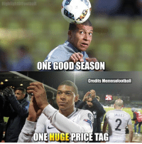 Memes, 🤖, and One: ighlightofFootball  ONE GOODSEASON  Credits Memesofootball  ALLE  ONE HUGE PRICE TAG Do you agree?👇🔥 Follow @memesofootball