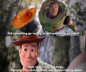 Life, Marvel Comics, and Old Man: iGHTTEAR  Did something go wrong or did something go right?  Well, after I returned Forky.  I figured l'd try that life Andy was always talking about. Old Man Woody
