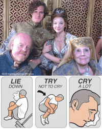 Push me to the edge, all my friends are dead 😭😂 - - gameofthrones got HBO gameofthronesfamily asoiaf asongoficeandfire westeros grrm gots7 gotseason7 gameofthronesseason7 gameofthronesmemes memesofgameofthrones gotmemes gotmeme gameofthronesmeme gameofthronesfunny tyrell olennatyrell margaerytyrell macetyrell lorastyrell: IGI@memesofgameofthrones  LIE  DOWN  TRY  NOT TO CRY  CRY  A LOT Push me to the edge, all my friends are dead 😭😂 - - gameofthrones got HBO gameofthronesfamily asoiaf asongoficeandfire westeros grrm gots7 gotseason7 gameofthronesseason7 gameofthronesmemes memesofgameofthrones gotmemes gotmeme gameofthronesmeme gameofthronesfunny tyrell olennatyrell margaerytyrell macetyrell lorastyrell