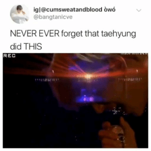 : igl@cumsweatandblood owó  @bangtanlcve  NEVER EVER forget that taehyung  did THIS  wate w  REC