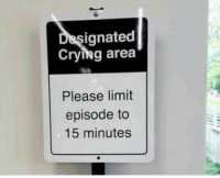9gag, College, and Crying: ignated  Crying area  Please limit  episode to  15 minutes Every college needs this.⠀ -⠀ college cryingarea 9gag