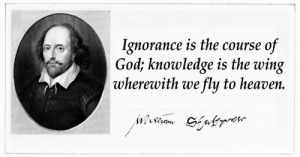 God, Heaven, and Ignorance: Ignorance is the course of  God, knowledge is the wing  wherewith we fly to heaven.