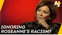 Abc, Memes, and Racism: IGNORING  ROSEANNE'S RACISM?  2 Roseanne Barr's sitcom was canceled over one racist tweet.  But she's had dangerous views for years, and ABC still went ahead with her show's reboot.