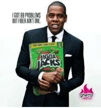 "99 Problems, Ghetto, and Http: IGOT 99 PROBLEMS  BUT FIBER AINTONE  NOW MORE J-HOVA FLAVOR!  IGGA  KS  ghetto  redhot <p><strong>Jigga Jacks</strong></p><p><a href=""http://www.ghettoredhot.com/jigga-jacks/"">http://www.ghettoredhot.com/jigga-jacks/</a></p>"
