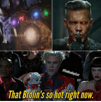 Memes, 🤖, and Hot: Ihat Brolin's so hot right now Josh Brolin's about to take over two separate cinematic universes in the same year 😳😯 [Like•Follow•Play•@TheNiceGuyCast]