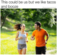 Irl, Me IRL, and For: Ihis could be us but we like tacOS  and booze  @openlygayanimals too me_irl for me_irl