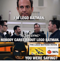 This movie seems like a parody of all the Batmen. It looks genuinely fun, I'll post a review once I watch it 😎👏🏻: IHM LEGO BATMAN.  IG batman  ALL IN SYNC  NOBODY CARES ABOUT LEGO BATMAN.  THE LEGO BATMAN MOVIE  TOMATO METER  96%  YOU WERE SAYING? This movie seems like a parody of all the Batmen. It looks genuinely fun, I'll post a review once I watch it 😎👏🏻