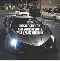 Memes, Never, and Success: IILLONAIK MENTOR  HUSTLE SILENTLY  AND YOURRESULTS  WILL SPEAK VOLUMES  OMILLIONAIRE MENTOR Never tell anyone your plans, let them see your results instead.💯 - success results vroomvroom millionairementor