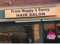 "<p><strong>Nappy hair salon</strong></p><p><a href=""http://www.ghettoredhot.com/from-nappy-2-sassy-hair-salon/"">http://www.ghettoredhot.com/from-nappy-2-sassy-hair-salon/</a></p>: iiuuuiT  From Nappy 2 Sassy  HAIR SALON  ghetto  redhot <p><strong>Nappy hair salon</strong></p><p><a href=""http://www.ghettoredhot.com/from-nappy-2-sassy-hair-salon/"">http://www.ghettoredhot.com/from-nappy-2-sassy-hair-salon/</a></p>"