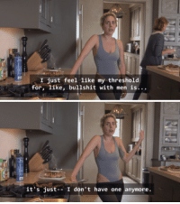 Mood, Target, and Tumblr: Ijust feel like my threshold  for, like, bullshit with men is...   it's just-I don't have one anymore. femestella:current mood