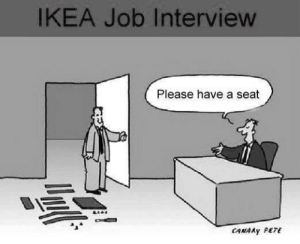 Thanks but I'd like to stand here: IKEA Job Interview  Please have a seat  CANAAY PETE Thanks but I'd like to stand here