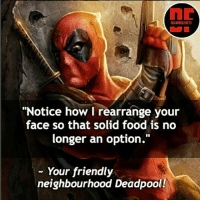 """Best threat ever? 👇👇👇👇 Follow @deadpoolfacts for your daily Deadpool dose. 👏👏👏👏 @vancityreynolds 🙌 wadewilson mercwithamouth marvelnation deadpoolfacts deadpoolnation deadpool marvel deadpool2 antihero lolz lmaobruh hahaha lmfao heh hehe MarvelousJokes: IL  DEADPOOLFACTS  """"Notice how I rearrange your  face so that solid food is no  longer an option.""""  - Your friendly  neighbourhood Deadpool! Best threat ever? 👇👇👇👇 Follow @deadpoolfacts for your daily Deadpool dose. 👏👏👏👏 @vancityreynolds 🙌 wadewilson mercwithamouth marvelnation deadpoolfacts deadpoolnation deadpool marvel deadpool2 antihero lolz lmaobruh hahaha lmfao heh hehe MarvelousJokes"""