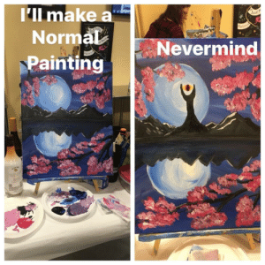 Me at paint class: Il make a  Norma  Painting  Nevermind Me at paint class