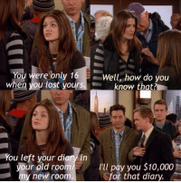 Barney, Memes, and Lost: iL  re only 16Well, how do you  when you lost yoursknow that  You left your diary in  your old room/  my new room  I'tl pay you $10,000  for that diary. Classic Barney 😂 #HIMYM https://t.co/dLK1w5VC6j