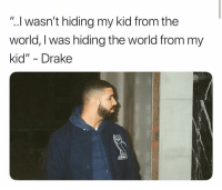"Dad, Drake, and Memes: "".Il wasn't hiding my kid from the  world, I was hiding the world from my  kid"" - Drake Song - ""Emotionless"" Did drake save himself from looking like a dead beat Dad with this verse? Leave your impressions below ⬇️"