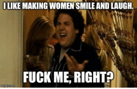 This WhiteKnight meme goes both ways: ILIKE MAKING WOMENSMILE AND LAUGH.  FUCK ME, RIGHT  inngflip.com This WhiteKnight meme goes both ways