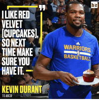 Funfetti > Red Velvet? 🤔: ILIKERED  VELVET  CUPCAKES,  SONEXT  TIME MAKE  SURE YOU  HAVE IT  KEVIN DURANT  TO ABCSF  br  WARRIORS  BASKETBALL Funfetti > Red Velvet? 🤔