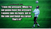 """Cristiano Ronaldo, Memes, and Pressure: ILionBeingIRM DNAI  """"I love the pressure. When I'm  not gonna have this pressure,  I wanna take my boots, put in  the side and finish my career.  That's it!"""" Cristiano Ronaldo on his exit from football.😭😭  P.S.– These are the last words from his movie 'Ronaldo-the film'.  #LionBeing"""