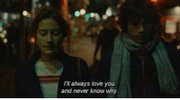 Always Love You: I'll always love you  and never know why