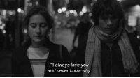 perm: I'll always love you  and never know why.  perm