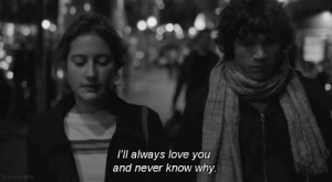 Always Love: I'll always love you  and never know why.  perm