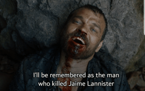 Jaime Lannister, Who, and Man: I'll be remembered as the man  who killed Jaime Lannister SuBvErTeD ExPeCtAtIoNs