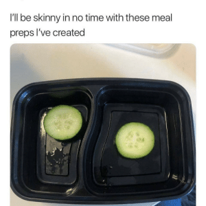 no time: I'll be skinny in no time with these meal  preps I've created  22