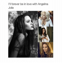 love you: I'll forever be in love with Angelina  Jolie love you