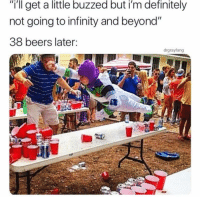 "Definitely, Funny, and Infinity: ""i'll get a little buzzed but i'm definitely  not going to infinity and beyond""  38 beers later:  drgrayfang Me on labor day weekend https://t.co/2RG26CTLnj"