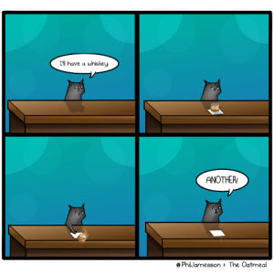 Cats, Tumblr, and Blog: I'll have a whiskey  ANOTHER  @ PhilJamesson The Oatmeal oatmeal:When cats are sad.