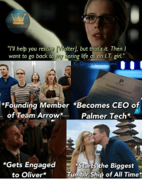 """I want to go back to my boring life"" my ass. I call BS on every level.😂 Felicity became a founding member of Team Arrow, and an honorary member of Team Flash & the Legends. And she became the CEO of a multi billion dollar company, and got engaged to Oliver, helped stop an alien invasion, became a member of an enormous hacktivist group, and watched a girl come back from the dead. Now I've never been an IT girl, but I don't think any of that is in the job description. Oh, don't forget she's 50% of the largest TV ship of this decade😂 (I've been rewatching Arrow S1 the last few days, and the best-funniest part is all the ridiculous stories Ollie comes up with to tell Felicity. ""My coffee shop's in a bad neighborhood.""😂): ""I'll help you rescue [Walter], but that's it. Then  want to go back to my boring life as an I.T. girl.""  IG: @kingef  metahumans  Op  *Founding Member *Becomes CEO of  of Team Arrow*  Palmer Tech*  *Gets Engaged  Starts the Biggest  Tumblr Ship of All Time  to Oliver*Tumbir Ship of All Time* ""I want to go back to my boring life"" my ass. I call BS on every level.😂 Felicity became a founding member of Team Arrow, and an honorary member of Team Flash & the Legends. And she became the CEO of a multi billion dollar company, and got engaged to Oliver, helped stop an alien invasion, became a member of an enormous hacktivist group, and watched a girl come back from the dead. Now I've never been an IT girl, but I don't think any of that is in the job description. Oh, don't forget she's 50% of the largest TV ship of this decade😂 (I've been rewatching Arrow S1 the last few days, and the best-funniest part is all the ridiculous stories Ollie comes up with to tell Felicity. ""My coffee shop's in a bad neighborhood.""😂)"
