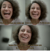 """Memes, 🤖, and Broad City: I'll see you when you wake up! f you don't wake up still see you  ocause I'm gonna kill  myself and meet you  n heaven or whatever. everyone is probably collectively """"over"""" broad city but this episode gets me every damn time sorry"""