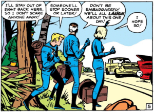 The Fantastic Four hitchhiking: I'LL STAY OUT OF  SOMEONE'LL  STOP SOONER  OR LATER  DON'T BE  EMBARRASSED!  WE'LL ALL LAUGH  ABOUT THIS ONE  DAY!  SIGHT BACK HERE,  SO I DON'T SCARE  ANYONE AWAY  НОPЕ  so! The Fantastic Four hitchhiking