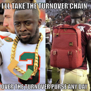 ILL TAKE THE TURNOVER CHAIN K ACC OVER THE TURNOVER PURSE ANY DAY Fsu  Turnover Backpack Meme | Wwwmiifotoscom | Meme on ME.ME