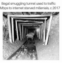 Internet, Memes, and Traffic: Illegal smuggling tunnel used to traffic  Mbps to internet starved millenials, c.2017