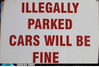 ILLEGALLY  PARKED  CARS WILL BE  FINE  ENGRISH FUNNY I hate parking in the city...    :/