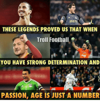Memes, Troll, and Trolling: IllEO  THESE LEGENDS PROVED US THAT WHEN  Troll Football  deep  YOU HAVE STRONG DETERMINATION AND  PASSION, AGE IS JUST A NUMBER Age is just a number 👏🏻 LINK IN OUR BIO!!⚡️⚠️