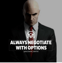 Memes, 🤖, and Millionaire: ILLIONAIRE MENTOR  ALWAYS NEGOTIATE  WITH OPTIONS  @MILLIONAIRE MENTOR Always get a second opinion a second quote, and always have a back up option when wheeling and dealing. Negotiation is the lifeblood, one must always decide with options! millmentortips