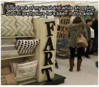 Dank, Shopping, and Husband: Ilost track of my husband while shopping  but e's been in this aisle  Tm pretty sure
